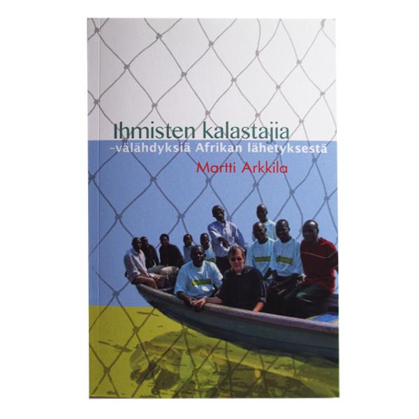 Ihmisten kalastajia - valahdyksia Afrikan lahetystyosta 19 € (2 kpl)